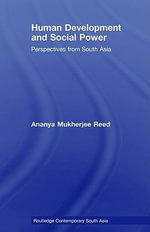 Human Development and Social Power : Perspectives from South Asia - Ananya Mukherjee Reed