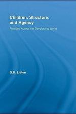 Children, Structure and Agency : Realities Across the Developing World - G. K. Lieten