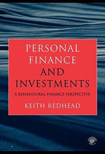 Personal Finance and Investments : A Behavioural Finance Perspective - Keith Redhead