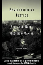 Environmental Justice Through Research-Based Decision-Making - William M. Bowen