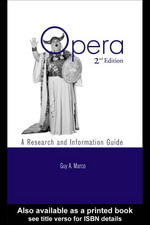 Opera : A Research and Information Guide - Guy A. Marco