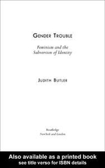 Gender Trouble : Feminism and the Subversion of Identity - Judith Butler