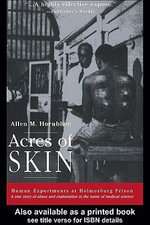 Acres of Skin : Human Experiments at Holmesburg Prison - Allen M. Hornblum