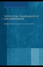 The Political Consequences of Anti-Americanism - Richard Higgott
