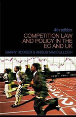 Competition Law and Policy in the EC and UK - Barry Rodger