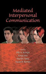 Mediated Interpersonal Communication - Elly A. Konijn