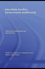 Intra-State Conflict, Governments and Security : Dilemmas of Deterrence and Assurance - Stephen M. Saideman
