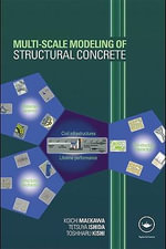 Multi-Scale Modeling of Structural Concrete - Koichi Maekawa