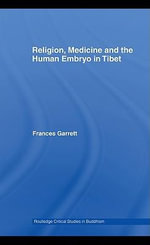 Religion, Medicine and the Human Embryo in Tibet : Becoming Human - Frances Mary Garrett