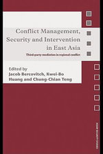 Conflict Management, Security and Intervention in East Asia : Third-Party Mediation and Intervention Between China and Taiwan: Third-Party Mediation in - Jacob Bercovitch