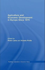 Agriculture and Economic Development in Europe Since 1870 - Pedro Lains