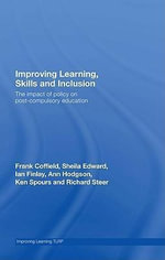Improving Learning, Skills and Inclusion : The Impact of Policy on Post-Compulsory Education - Frank Coffield