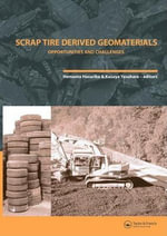 Scrap Tire Derived Geomaterials - Opportunities and Challenges : Opportunities and Challenges : Proceedings of the International Workshop on Scrap Tire Derived Geomaterials - Opportunities and Challenges (IW-TDGM 2007), 23-24 March 2007, Yokosuka, Japan