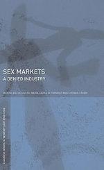 Sex Markets : A Denied Industry - Marina Della Giusta