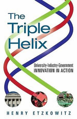 The Triple Helix : University-Industry-Government Innovation in Action - Henry Etzkowitz