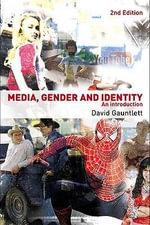 Media, Gender and Identity : An Introduction - David Gauntlett