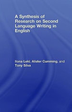 A Synthesis of Research on Second Language Writing in English : 1980-2005 - Ilona Leki