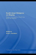 South Asian Religions on Display : Religious Processions in South Asia and in the Diaspora - Knut A. Jacobsen