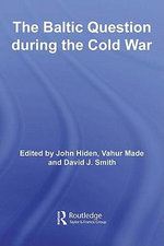 The Baltic Question During the Cold War - John Hiden