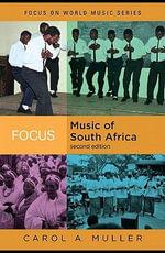 Focus : Music of South Africa - Carol Ann Muller