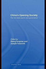 China's Opening Society : The Non-State Sector and Governance - Zheng Yongnian