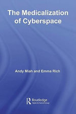 The Medicalization of Cyberspace - Andy Miah