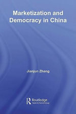 Marketization and Democracy in China - Jianjun Zhang