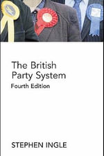 The British Party System : An introduction - Stephen Ingle