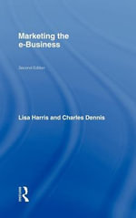 Marketing the E-Business, Second Edition - Lisa Harris