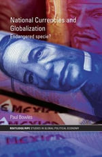 National Currencies and Globalization : Endangered Specie? - Paul Bowles