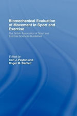 Biomechanical Evaluation of Movement in Sport and Exercise : The British Association of Sport and Exercise Sciences Guidelines
