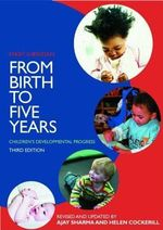 From Birth to Five Years - Ajay Sharma