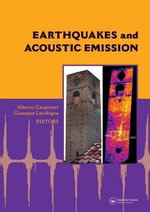 Earthquakes and Acoustic Emission : Selected Papers from the 11th International Conference on Fracture, Turin, Italy, March 20-25, 2005
