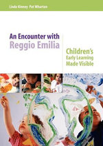 An Encounter with Reggio Emilia : Children's Early Learning Made Visible - Linda Kinney