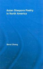 Asian Diaspora Poetry in North America - Benzi Zhang