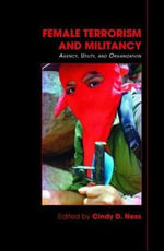 Female Terrorism and Militancy : Agency, Utility, and Organization