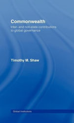 Commonwealth : Inter- And Non-State Contributions to Global Governance - Timothy M. Shaw