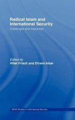 Radical Islam and International Security : Challenges and Responses