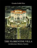 The Florentine Villa : Architecture, History, Society - Grazia Gobbi Sica