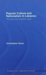 Popular Culture and Nationalism in Lebanon - Christopher Reed Stone