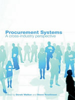 Procurement Systems : A Cross-Industry Project Management Perspective - Derek Walker