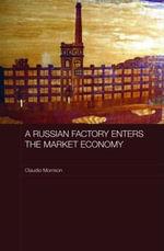 A Russian Factory Enters the Market Economy - Claudio Morrison