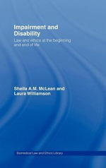 Impairment and Disability : Law and Ethics at the Beginning and End of Life - Sheila McLean
