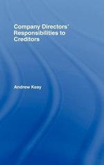 Company Directors' Responsibilities to Creditors - Andrew Keay