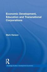 Economic Development, Education and Transnational Corporations - Mark Hanson