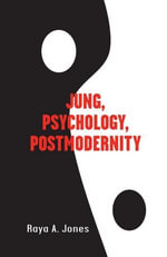 Jung, Psychology, Postmodernity - Raya Jones