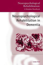 Neuropsychological Rehabilitation and People with Dementia - Linda Clare