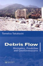 Debris Flow : Mechanics, Prediction and Countermeasures - Tamotsu Takahashi