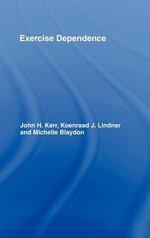 Exercise Dependence - John H. Kerr