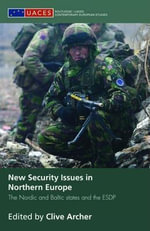 New Security Issues in Northern Europe : The Nordic and Baltic States and the Esdp